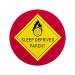 """Sleep Deprived Parent 3.5"""" Button (100 pack)"""