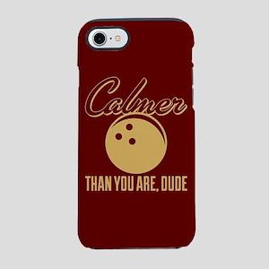Calmer Than You Are Dude iPhone 8/7 Tough Case