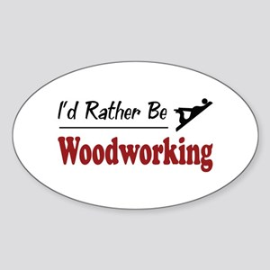 Rather Be Woodworking Oval Sticker