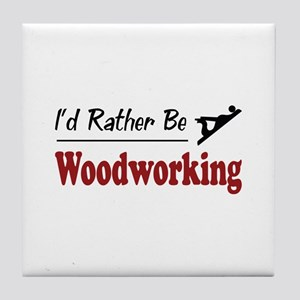 Rather Be Woodworking Tile Coaster