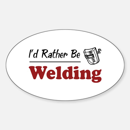 Rather Be Welding Oval Decal