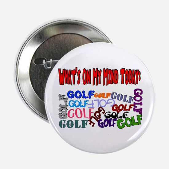 """On My Mind Today GOLF 2.25"""" Button"""
