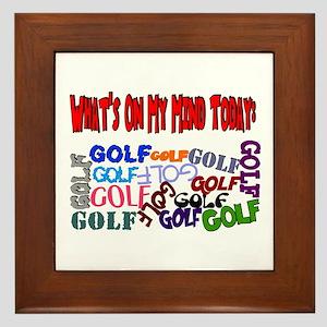 On My Mind Today GOLF Framed Tile