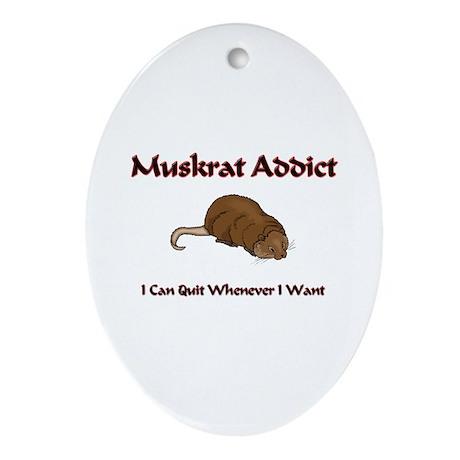 Muskrat Addict Oval Ornament