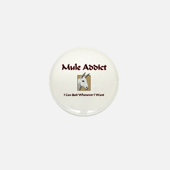 Mule Addict Mini Button