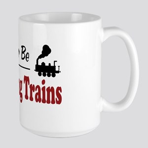 Rather Be Collecting Trains Large Mug