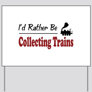 Rather Be Collecting Trains Yard Sign