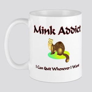 Mink Addict Mug