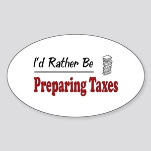 Rather Be Preparing Taxes Oval Sticker