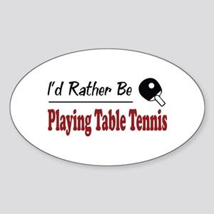 Rather Be Playing Table Tennis Oval Sticker