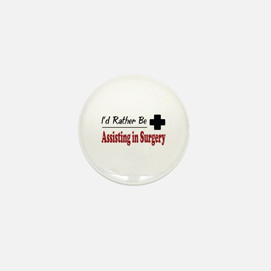 Rather Be Assisting in Surgery Mini Button