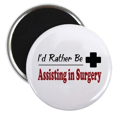 "Rather Be Assisting in Surgery 2.25"" Magnet (100 p"
