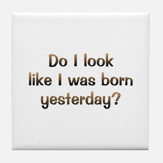 CW Born Yesterday Tile Coaster