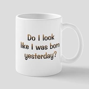CW Born Yesterday Mug