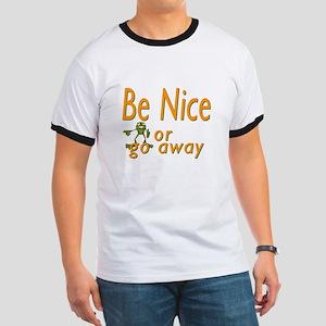 Be nice Ringer T