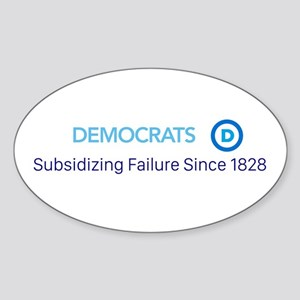 Democrats, Subsidizing Failure Since 1828 Sticker