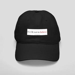 OK Not To Believe Baseball Cap Hat