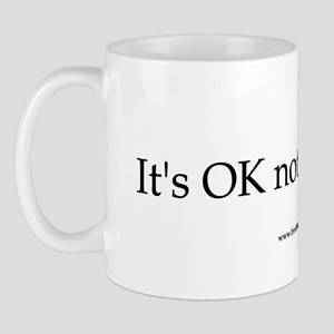 OK Not To Believe Small 11oz Mug