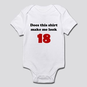 Make Me Look 18 Infant Bodysuit
