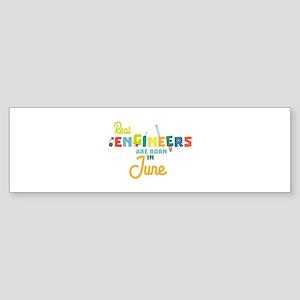 Engineers are born in June Cvl3m Bumper Sticker