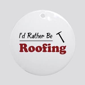 Rather Be Roofing Ornament (Round)