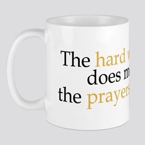 Hard Work Vs Prayer Small 11oz Mug