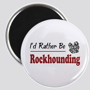 Rather Be Rockhounding Magnet