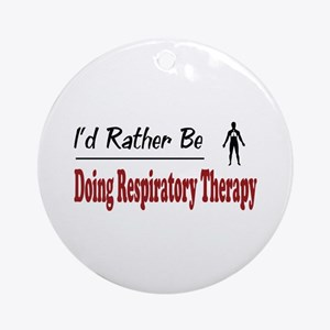 Rather Be Doing Respiratory Therapy Ornament (Roun