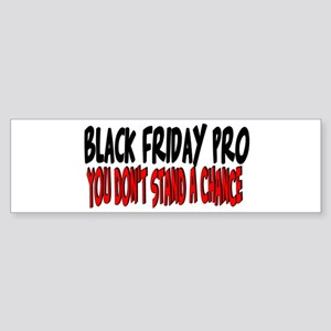 Black Friday Pro don't stand a chance Sticker (Bum