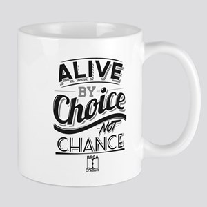 Alive By Choice Not Chance Mugs