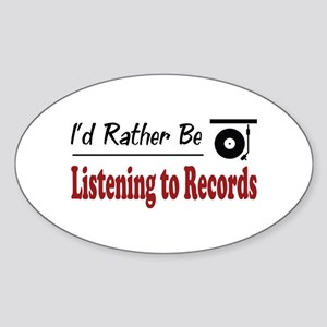 Rather Be Listening to Records Oval Sticker
