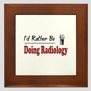 Rather Be Doing Radiology Framed Tile