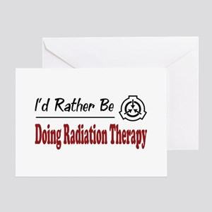 Rather Be Doing Radiation Therapy Greeting Card