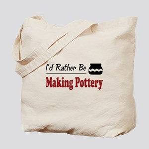 Rather Be Making Pottery Tote Bag