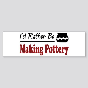Rather Be Making Pottery Bumper Sticker