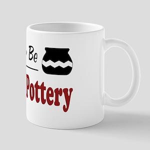 Rather Be Making Pottery Mug