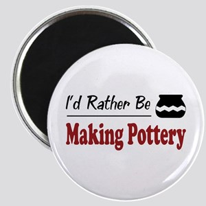 Rather Be Making Pottery Magnet