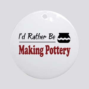Rather Be Making Pottery Ornament (Round)