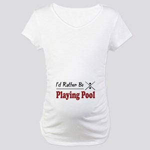 Rather Be Playing Pool Maternity T-Shirt