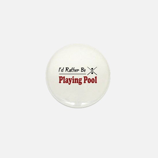 Rather Be Playing Pool Mini Button