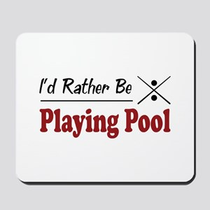 Rather Be Playing Pool Mousepad