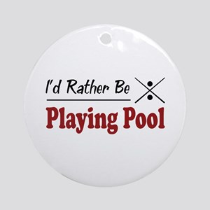 Rather Be Playing Pool Ornament (Round)