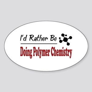 Rather Be Doing Polymer Chemistry Oval Sticker
