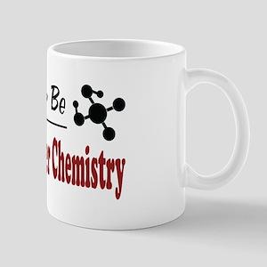 Rather Be Doing Polymer Chemistry Mug