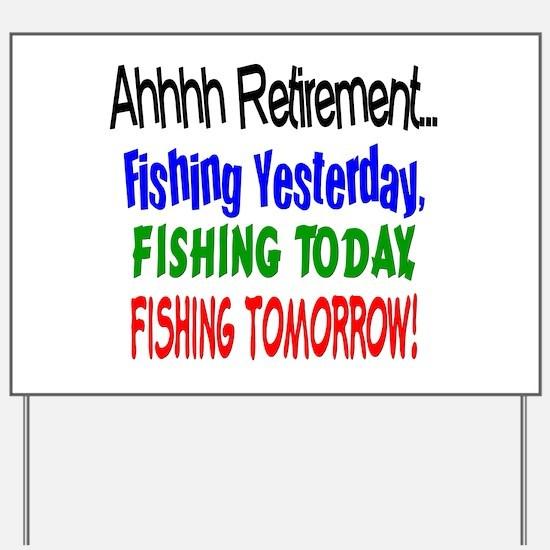 Retirement Fishing Yesterday Yard Sign