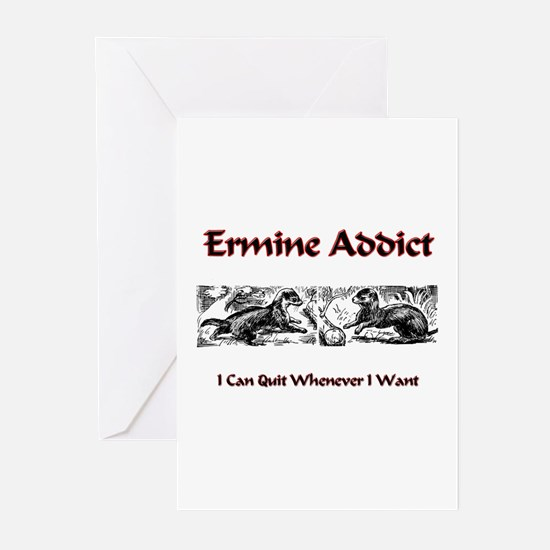Ermine Addict Greeting Cards (Pk of 10)