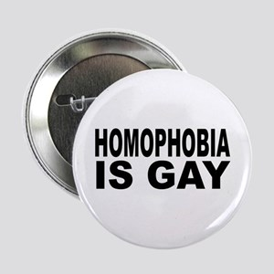 """Homophobia is Gay 2.25"""" Button"""