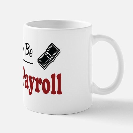 Rather Be Doing Payroll Mug