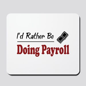 Rather Be Doing Payroll Mousepad