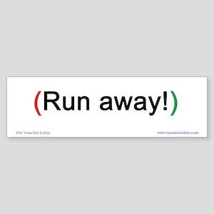 """""""Run away!"""" Bumper-size Sticker"""